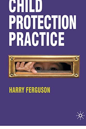 Child Protection Practice By Harry Ferguson