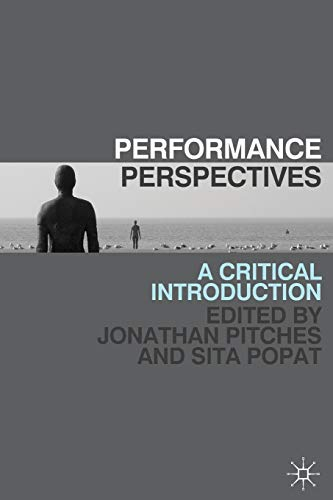 Performance Perspectives By Edited by Jonathan Pitches
