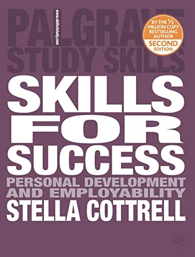 Skills for Success: Personal Development and Employability (Palgrave Study Skills) By Stella Cottrell