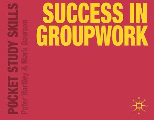 Success in Groupwork (Pocket Study Skills) By Peter Hartley