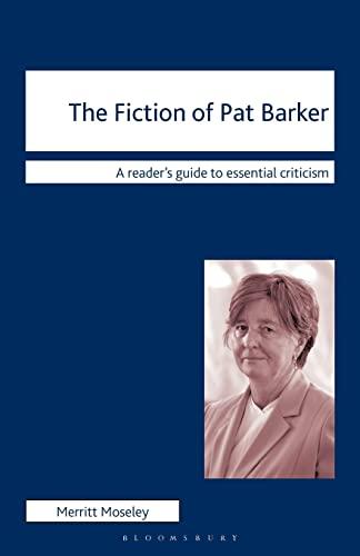 The Fiction of Pat Barker par Merritt Moseley