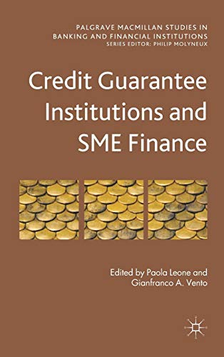 Credit Guarantee Institutions and SME Finance By Paola Leone