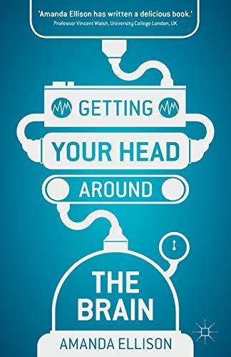 Getting your head around the brain By Amanda Ellison