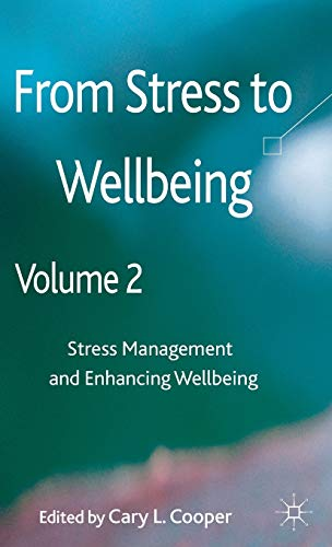 From Stress to Wellbeing Volume 2 By C. Cooper