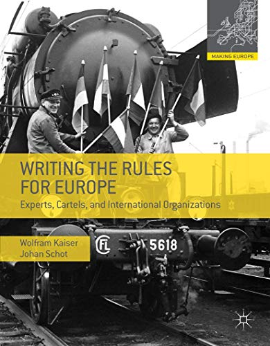 Writing the Rules for Europe By Wolfram Kaiser