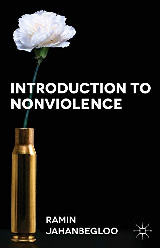 Introduction to Nonviolence By Ramin Jahanbegloo