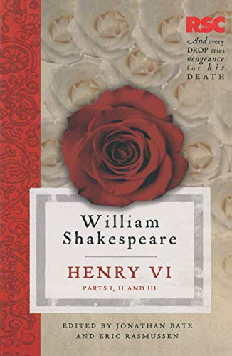 Henry VI, Parts I, II and III By Eric Rasmussen