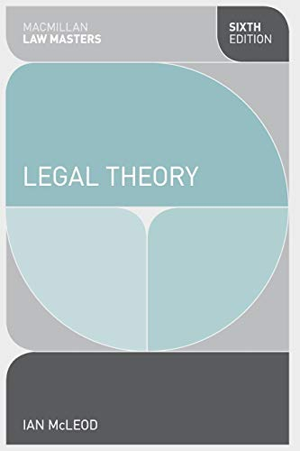 Legal Theory (Palgrave Macmillan Law Masters) By Ian McLeod