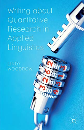 Writing about Quantitative Research in Applied Linguistics By Lindy Woodrow