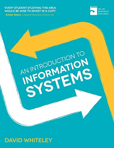 An Introduction to Information Systems By David Whiteley