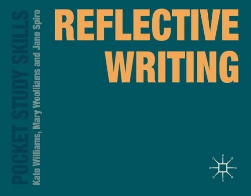 Reflective Writing (Pocket Study Skills) By Kate Williams