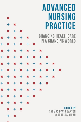 Advanced Nursing Practice By Edited by Thomas David Barton
