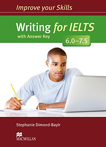 Improve Your Skills: Writing for IELTS 6.0-7.5 Student's Book with key By Stephanie Dimond-Bayir