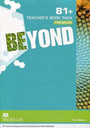 Beyond B1+ Teacher's Book Premium Pack By Tim Bowen