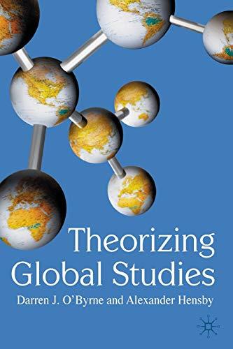 Theorizing Global Studies By Darren J O'Byrne