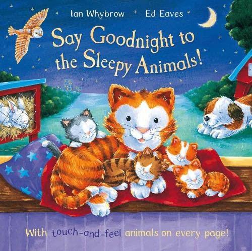 Say Goodnight to the Sleepy Animals! By Ian Whybrow