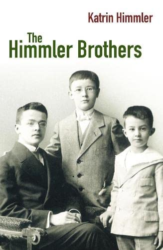 The Himmler Brothers By Katrin Himmler