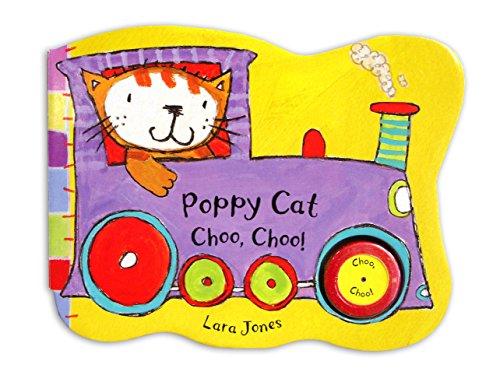 Poppy Cat Noisy Books: Poppy Cat Choo, Choo! By Illustrated by Lara Jones