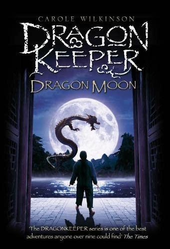 Dragonkeeper: Dragon Moon By Carole Wilkinson