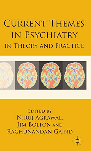 Current Themes in Psychiatry in Theory and Practice By Edited by Niruj Agrawal
