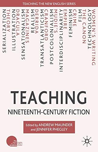 Teaching Nineteenth-Century Fiction By Edited by Jennifer Phegley