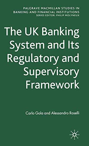 The UK Banking System and its Regulatory and Supervisory Framework By C. Gola