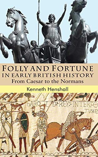 Folly and Fortune in Early British History By K. Henshall