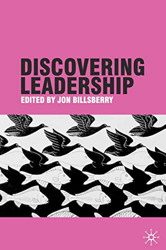 Discovering Leadership By Edited by Jon Billsberry