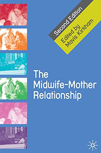 The Midwife-Mother Relationship By Mavis Kirkham