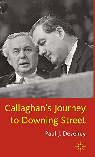 Callaghan's Journey to Downing Street By P. Deveney