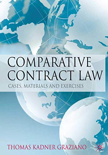 Comparative Contract Law: Cases, Materials and Exercises By Thomas Kadner Graziano