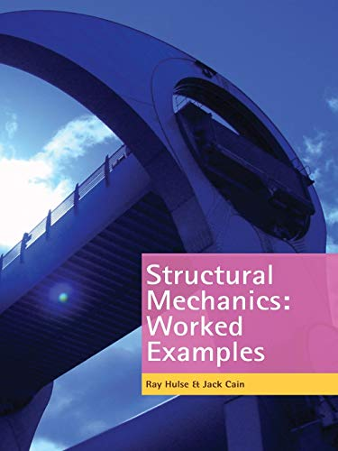 Structural Mechanics: Worked Examples By R. Hulse