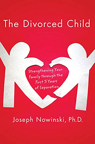 The Divorced Child By Joseph Nowinski