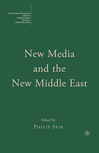 New Media and the New Middle East By Philip Seib