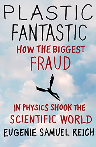Plastic Fantastic: How the Biggest Fraud in Physics Shook the Scientific World (Macmillan Science) By Eugenie Samuel Reich
