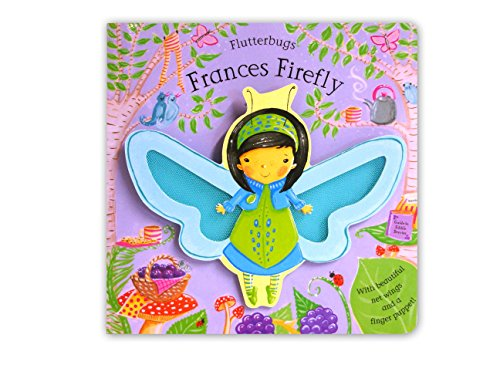 Flutterbugs: Frances Firefly By Illustrated by Erica-Jane Waters