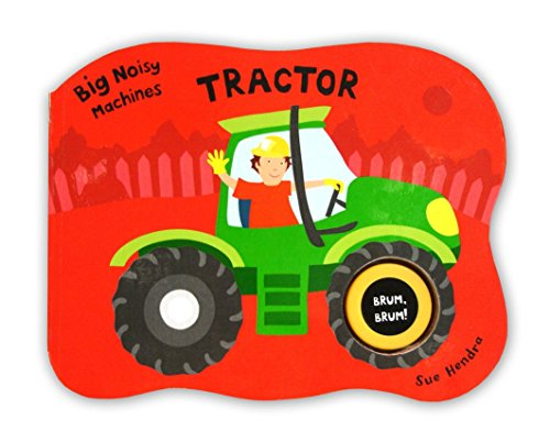Big Noisy Machines - Tractor By Illustrated by Sue Hendra