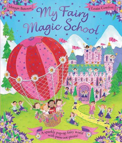 My Fairy Magic School By Illustrated by Louise Comfort