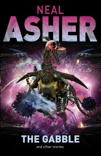 The Gabble - And Other Stories By Neal Asher