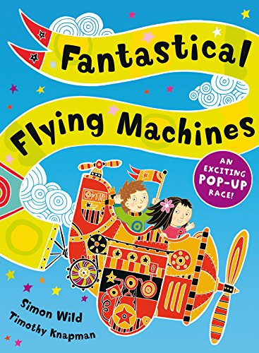 Fantastical Flying Machines By Timothy Knapman