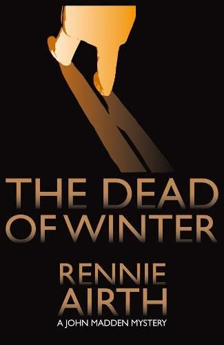 The Dead of Winter (Inspector Madden series) By Rennie Airth