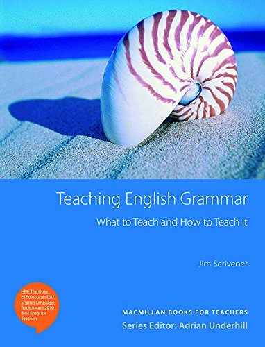 Teaching English Grammar: What to Teach and How to Teach it By Jim Scrivener