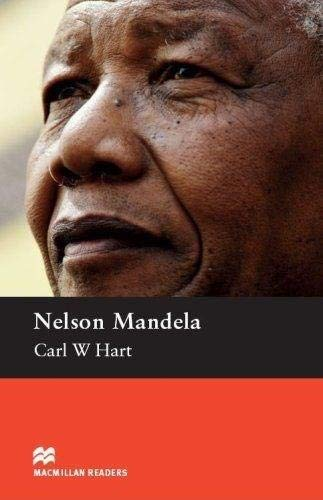 Macmillan Readers Nelson Mandela Pre Intermediate Without CD Reader By Carl W. Hart
