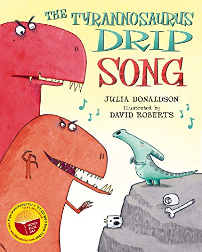 The Tyrannosaurus Drip Song (for World Book Day) By Julia Donaldson