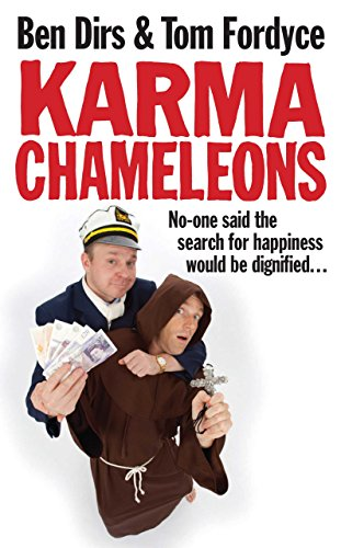 Karma Chameleons: No-one Said the Search for Happiness Would be Dignified ... by Tom Fordyce