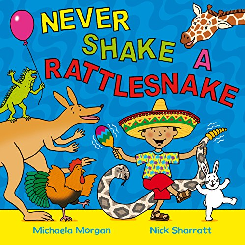 Never Shake a Rattlesnake By Michaela Morgan