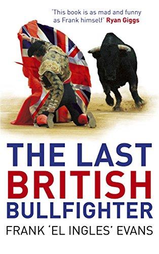 The Last British Bullfighter By Frank Evans