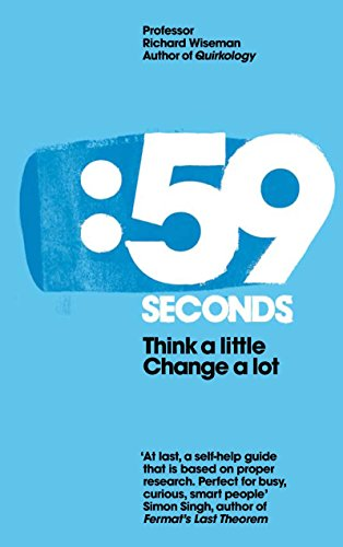 59 Seconds: Think a Little, Change a Lot by Professor Richard Wiseman
