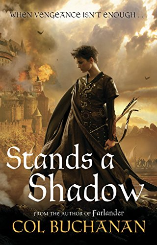 Stands a Shadow By Col Buchanan