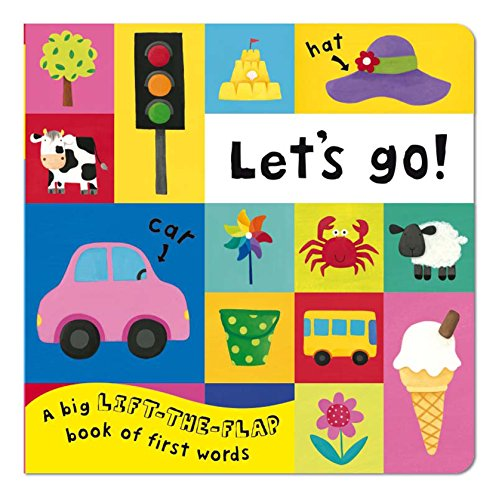 Let's Go! Lift the flap first word book Illustrated by Julie Fletcher